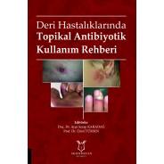 Deri Hastalıklarında Topikal Antibiyotik Kullanım Rehberi