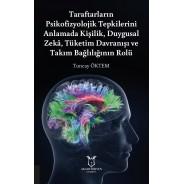 Taraftarların Psikofizyolojik Tepkilerini Anlamada Kişilik,Duygusal Zekâ, Tüketim Davranışı ve Takım Bağlılığının Rolü
