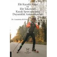 Elit Kayaklı Koşu ve Elit Tekerlekli Kayak Sporcularında Dayanıklık Antrenmanları