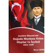 Atatürk Dönemi'nde Doğuda Meydana Gelen Olaylar ve İçyüzü 1924-1934