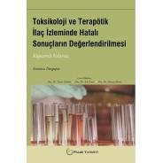 Toksikoloji ve Terapötik İlaç İzleminde Hatalı Sonuçların Değerlendirilmesi