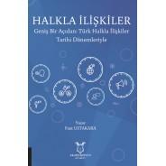 Halkla İlişkiler Geniş Bir Açıdan: Türk Halkla İlişkiler Tarihi Dönemleriyle