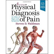 Physical Diagnosis of Pain: An Atlas of Signs and Symptoms, 4rd Edition
