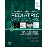 Fuhrman and Zimmerman's Pediatric Critical Care 6th Edition