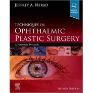 Techniques in Ophthalmic Plastic Surgery, 2nd Edition