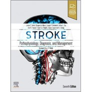 Stroke: Pathophysiology, Diagnosis, and Management 7th Edition