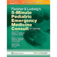 Fleisher & Ludwig's 5-Minute Pediatric Emergency Medicine Consult