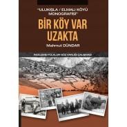 """Bir Köy Var Uzakta """"Ulukışla İlçesi Elmalı Köyü Monografisi"""" İnceleme-Folklor-Söz Varlığı Çalışması"""