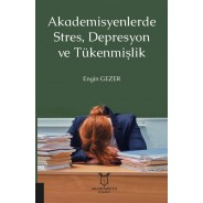 Akademisyenlerde Stres, Depresyon ve Tükenmişlik