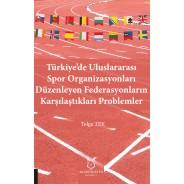 Türkiye'de Uluslararası Spor Organizasyonları Düzenleyen Federasyonların Karşılaştıkları Problemler