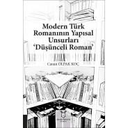 Modern Türk Romanının Yapısal Unsurları 'Düşünceli Roman'