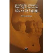 Doğu Anadolu Ortaçağ ve Demir Çağı Toplumlarında Ağız ve Diş Sağlığı