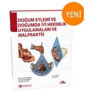 Doğum Eylemi ve Doğumda İyi Hekimlik Uygulamaları ve Malpraktis