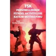 TSK Personellerinde Fiziksel Aktivitelere Katılım Motivasyonu