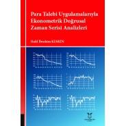 Para Talebi Uygulamalarıyla Ekonometrik Doğrusal Zaman Serisi Analizleri