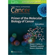 Cancer: Principles and Practice of Oncology Primer of Molecular Biology in Cancer 3rd Edition