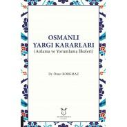 Osmanlı Yargı Kararları (Anlama ve Yorumlama İlkeleri)