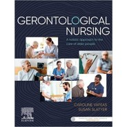 Gerontological Nursing: A holistic approach to the care of older people