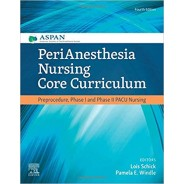 PeriAnesthesia Nursing Core Curriculum, 4th Edition