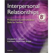 Interpersonal Relationships: Professional Communication Skills for Nurses, 8th Edition