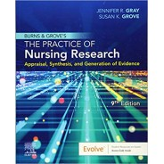 Burns and Grove's The Practice of Nursing Research: Appraisal, Synthesis, and Generation of Evidence 9th Edition