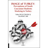 IMAGE of TURKEY Perceptions of South Caucasian Students Studying in Turkey