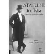 Atatürk ve İletişim Fikirler Ve Yeni Yaklaşımlar