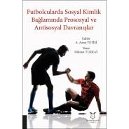 Futbolcularda Sosyal Kimlik Bağlamında Prososyal ve Antisosyal Davranışlar