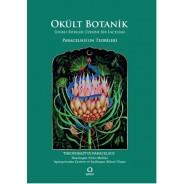 Okült Botanik - Sihirli Bitkiler Üzerine Bir inceleme