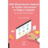 AVM Müşterilerinin Hedonik ve Faydacı Davranışları ve Mağaza Sadakati Bir Yapısal Eşitlik Modeli