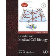 Goodman's Medical Cell Biology, 4th Edition