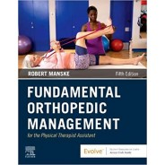 Fundamental Orthopedic Management for the Physical Therapist Assistant, 5th Edition