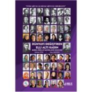 Dünyayı Değiştiren Elli Altı Kadın Nobel Ödüllü Kadınların Hikayesi