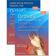 Orthotic Intervention for the Hand and Upper Extremity, Textbook and Fabrication Process Manual Package