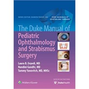 The Duke Manual of Pediatric Ophthalmology and Strabismus Surgery