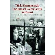 Türk Sinemasında Toplumsal Gerçekçilik Serüveni Toplumsal Gerçekçilikten Toplumsal Kaderciliğe
