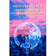 Medya ve Kültür Emperyalizmi Küreselleşmenin Yerel Kültüre Etkisi