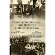 Tanzimattan Günümüze Ana Hatlarıyla Türk Eğitim Sistemi