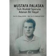 Mustafa PALASKA Türk Bisiklet Sporuna Adanan Bir Hayat