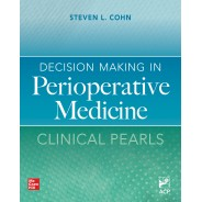 Decision Making In Perioperative Medicine: Clinical Pearls