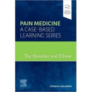 The Shoulder and Elbow Pain Medicine: A Case-Based Learning Series