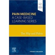 The Hip and Pelvis Pain Medicine: A Case-Based Learning Series