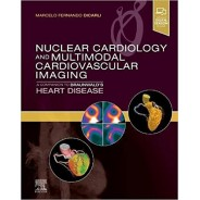 Nuclear Cardiology and Multimodal Cardiovascular Imaging A Companion to Braunwald's Heart Disease