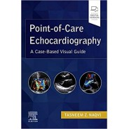 Point-of-Care Echocardiography A Clinical Case-Based Visual Guide