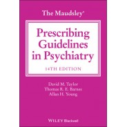 The Maudsley Prescribing Guidelines in Psychiatry, 14th Edition