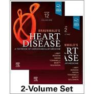 Braunwald's Heart Disease, 2 Vol Set: A Textbook of Cardiovascular Medicine 12th Edition