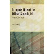 Ortodoks İktisat ile İktisat Sosyolojisi Arasındaki İlişki