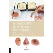 Diş Hekimliği Pratiğinde Çene Yüz Protezlerine Güncel Yaklaşımlar