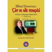 Bilişsel Davranışçı Çift ve Aile Terapisi - Atölye Çalışması Metinleri ( 1 - 2 Eylül 2012 )