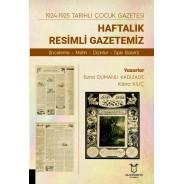 1924-1925 Tarihli Çocuk Gazetesi Haftalık Resimli Gazetemiz (İnceleme- Metin-Dizinler-Tıpkı Basım)